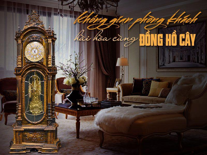 Chia sẻ cách chọn đồng hồ cây đẹp cho phòng khách cực kỳ đơn giản không phải ai cũng biết