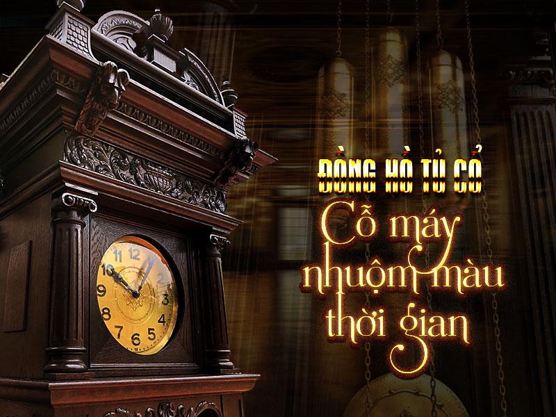 Đồng hồ tủ cổ cỗ máy nhuộm màu thời gian